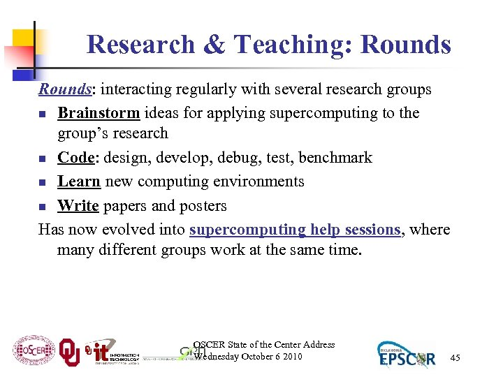 Research & Teaching: Rounds: interacting regularly with several research groups n Brainstorm ideas for