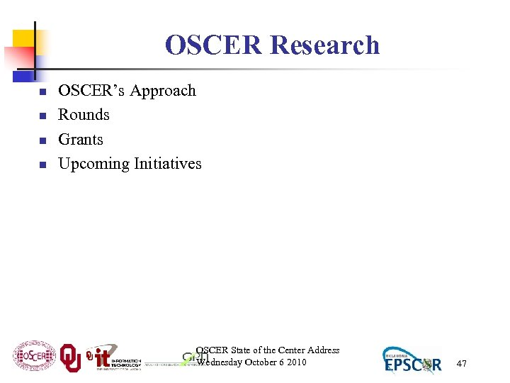 OSCER Research n n OSCER's Approach Rounds Grants Upcoming Initiatives OSCER State of the