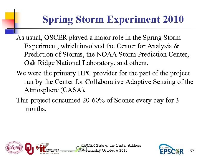 Spring Storm Experiment 2010 As usual, OSCER played a major role in the Spring