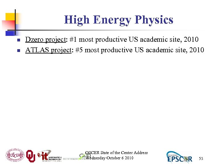 High Energy Physics n n Dzero project: #1 most productive US academic site, 2010