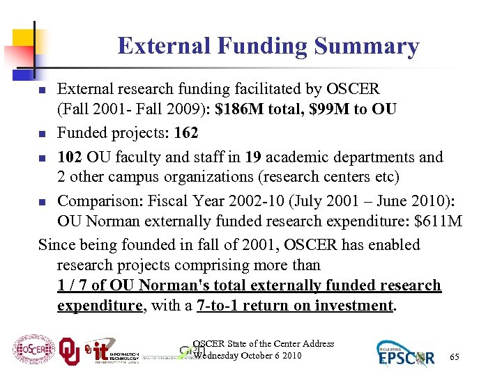 External Funding Summary External research funding facilitated by OSCER (Fall 2001 - Fall 2009):