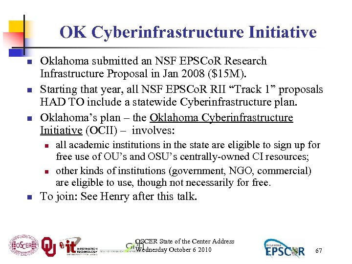 OK Cyberinfrastructure Initiative n n n Oklahoma submitted an NSF EPSCo. R Research Infrastructure