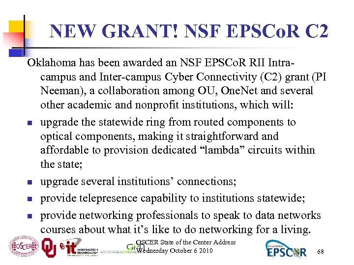 NEW GRANT! NSF EPSCo. R C 2 Oklahoma has been awarded an NSF EPSCo.