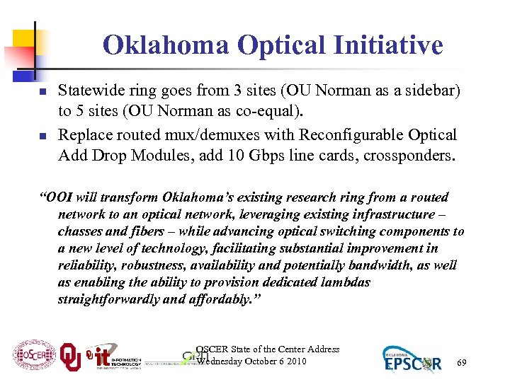 Oklahoma Optical Initiative n n Statewide ring goes from 3 sites (OU Norman as