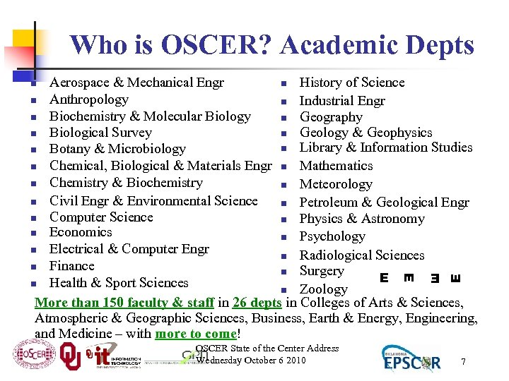 Who is OSCER? Academic Depts Aerospace & Mechanical Engr n History of Science n