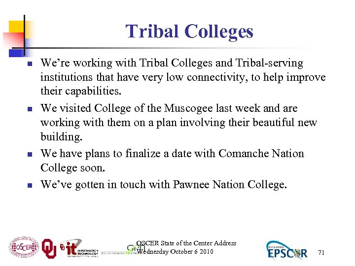 Tribal Colleges n n We're working with Tribal Colleges and Tribal-serving institutions that have