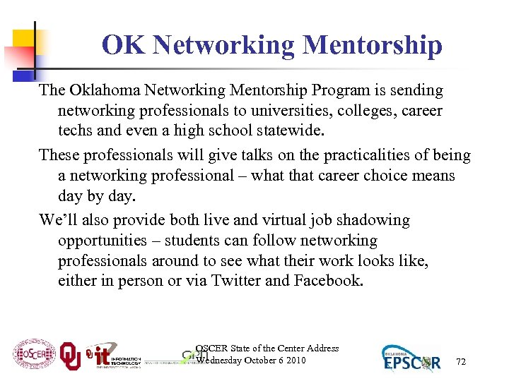OK Networking Mentorship The Oklahoma Networking Mentorship Program is sending networking professionals to universities,