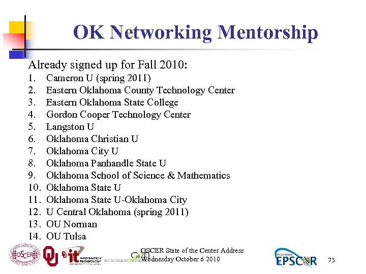 OK Networking Mentorship Already signed up for Fall 2010: 1. 2. 3. 4. 5.