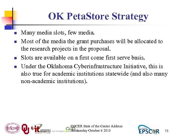 OK Peta. Store Strategy n n Many media slots, few media. Most of the