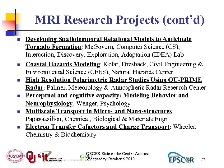 MRI Research Projects (cont'd) n n n Developing Spatiotemporal Relational Models to Anticipate Tornado