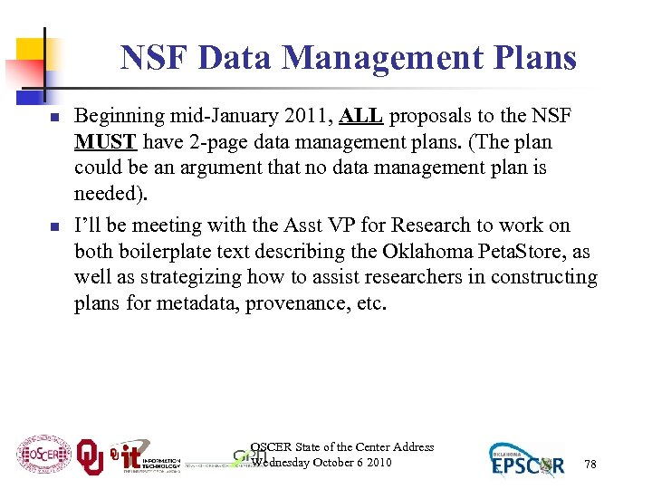 NSF Data Management Plans n n Beginning mid-January 2011, ALL proposals to the NSF