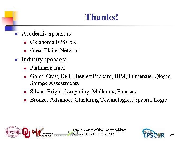 Thanks! n Academic sponsors n n n Oklahoma EPSCo. R Great Plains Network Industry