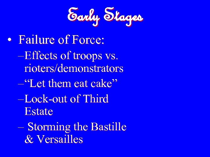 """Early Stages • Failure of Force: – Effects of troops vs. rioters/demonstrators – """"Let"""
