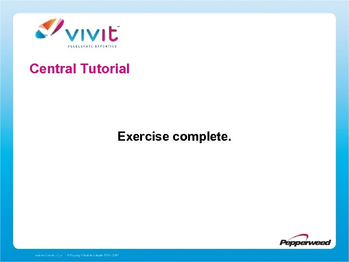 Central Tutorial Exercise complete.