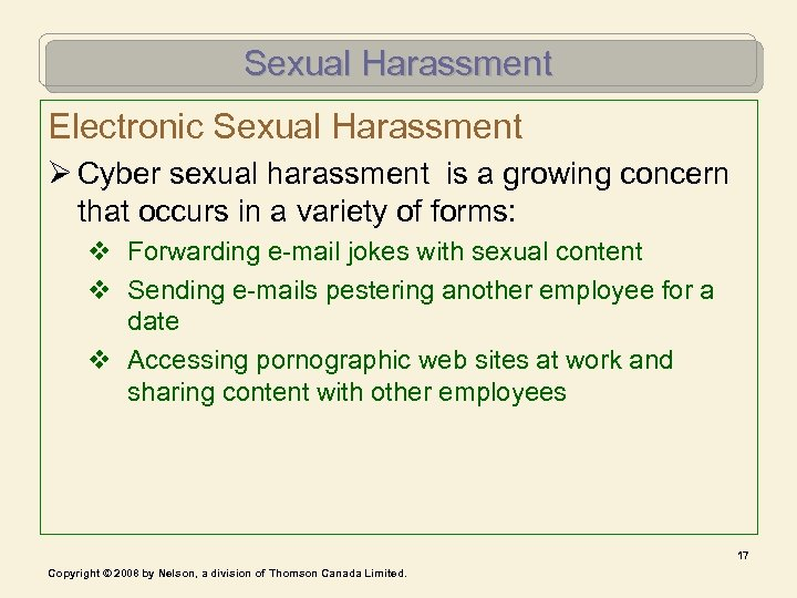 Sexual Harassment Electronic Sexual Harassment Ø Cyber sexual harassment is a growing concern that