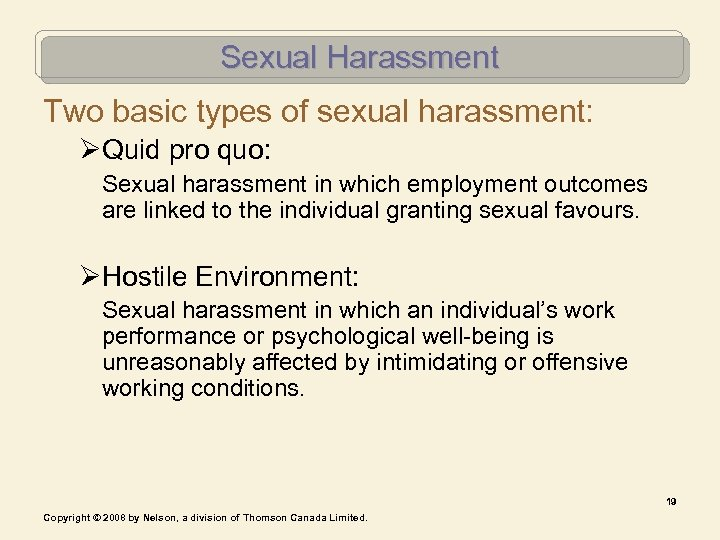 Sexual Harassment Two basic types of sexual harassment: ØQuid pro quo: Sexual harassment in