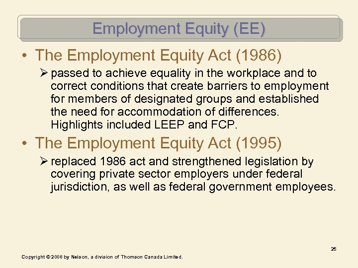 Employment Equity (EE) • The Employment Equity Act (1986) Ø passed to achieve equality