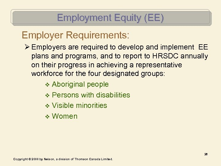 Employment Equity (EE) Employer Requirements: Ø Employers are required to develop and implement EE