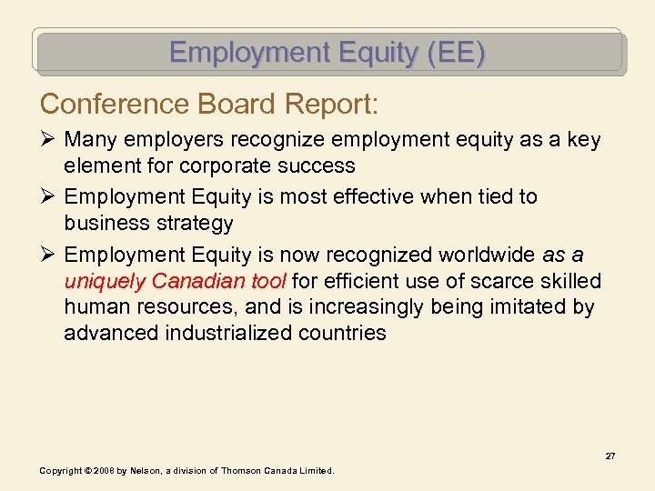 Employment Equity (EE) Conference Board Report: Ø Many employers recognize employment equity as a