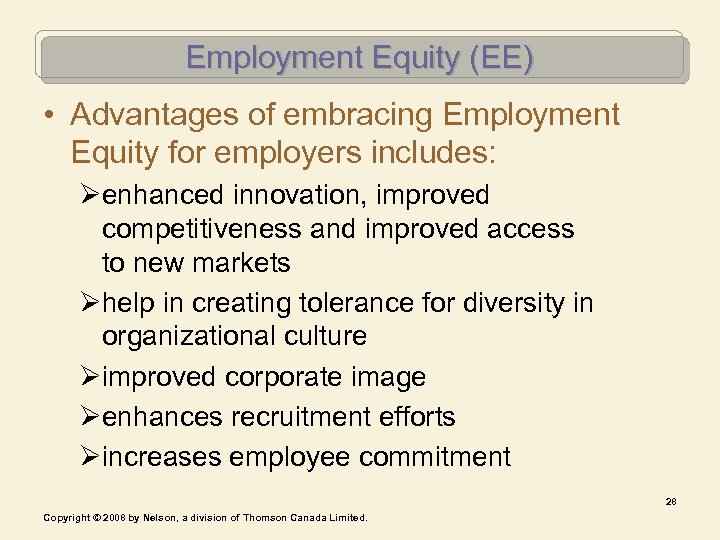 Employment Equity (EE) • Advantages of embracing Employment Equity for employers includes: Øenhanced innovation,