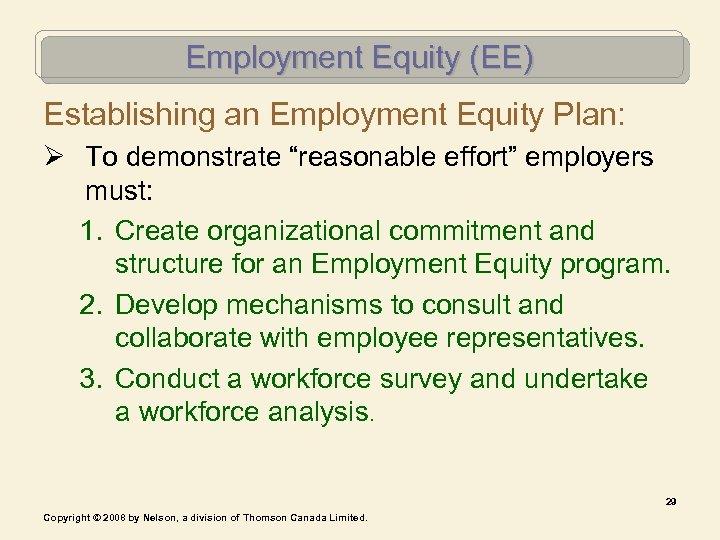 "Employment Equity (EE) Establishing an Employment Equity Plan: Ø To demonstrate ""reasonable effort"" employers"