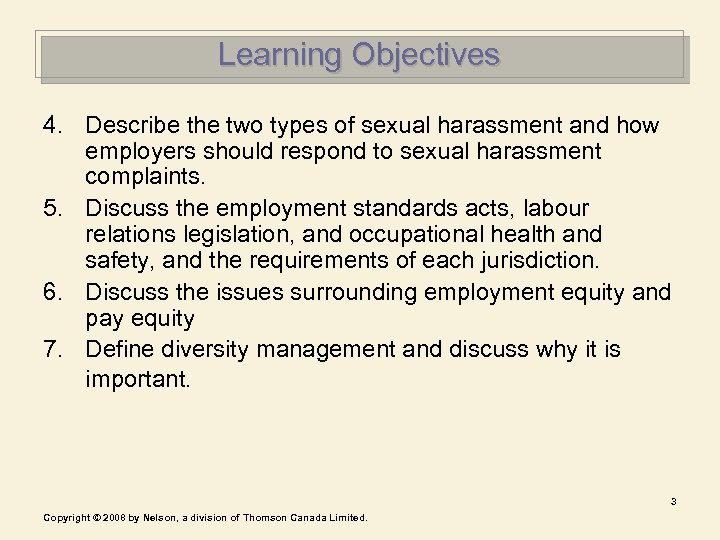 Learning Objectives 4. Describe the two types of sexual harassment and how employers should