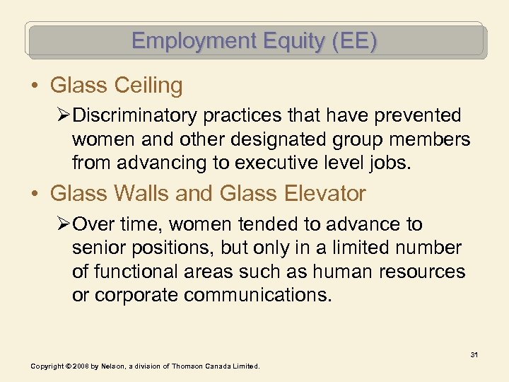 Employment Equity (EE) • Glass Ceiling ØDiscriminatory practices that have prevented women and other