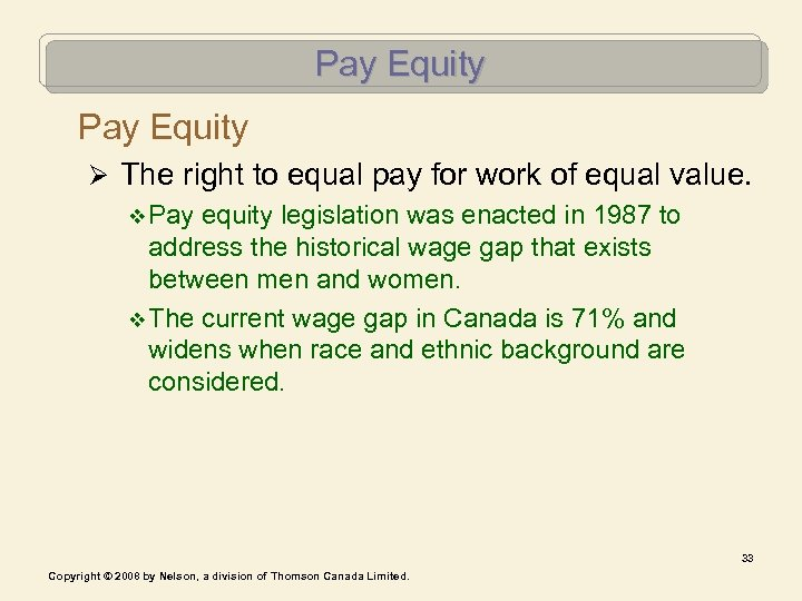 Pay Equity Ø The right to equal pay for work of equal value. v