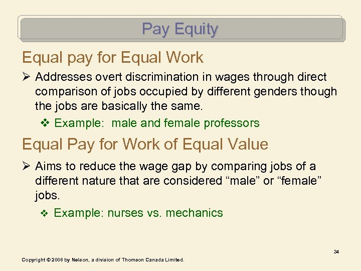 Pay Equity Equal pay for Equal Work Ø Addresses overt discrimination in wages through