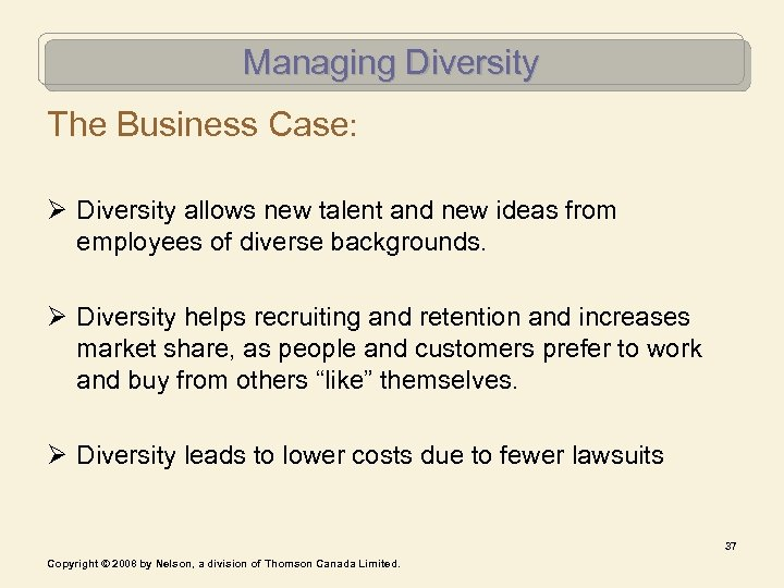 Managing Diversity The Business Case: Ø Diversity allows new talent and new ideas from
