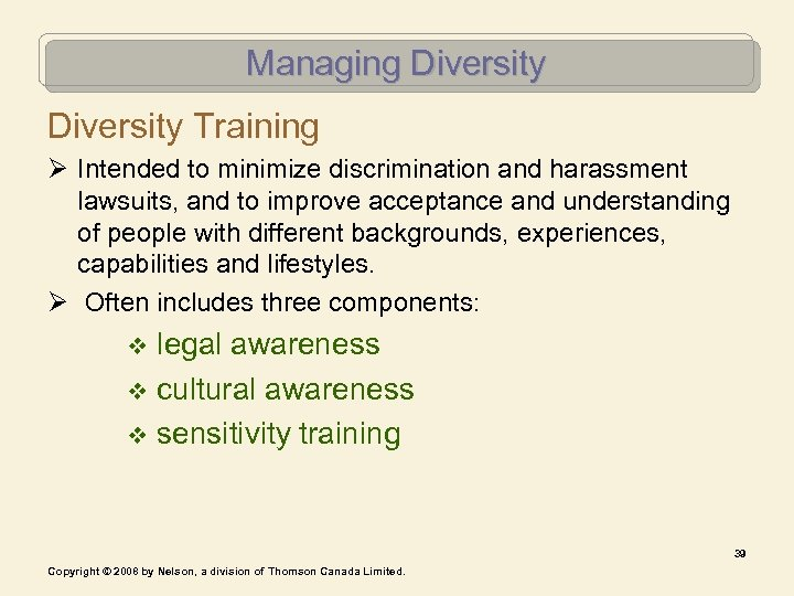 Managing Diversity Training Ø Intended to minimize discrimination and harassment lawsuits, and to improve