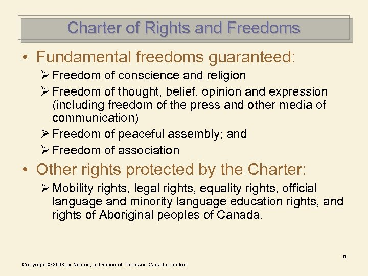 Charter of Rights and Freedoms • Fundamental freedoms guaranteed: Ø Freedom of conscience and