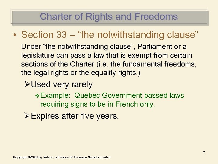 """Charter of Rights and Freedoms • Section 33 – """"the notwithstanding clause"""" Under """"the"""