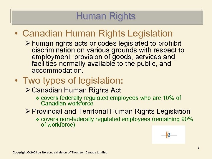 Human Rights • Canadian Human Rights Legislation Ø human rights acts or codes legislated