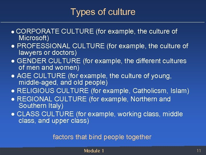Types of culture ● CORPORATE CULTURE (for example, the culture of Microsoft) ● PROFESSIONAL