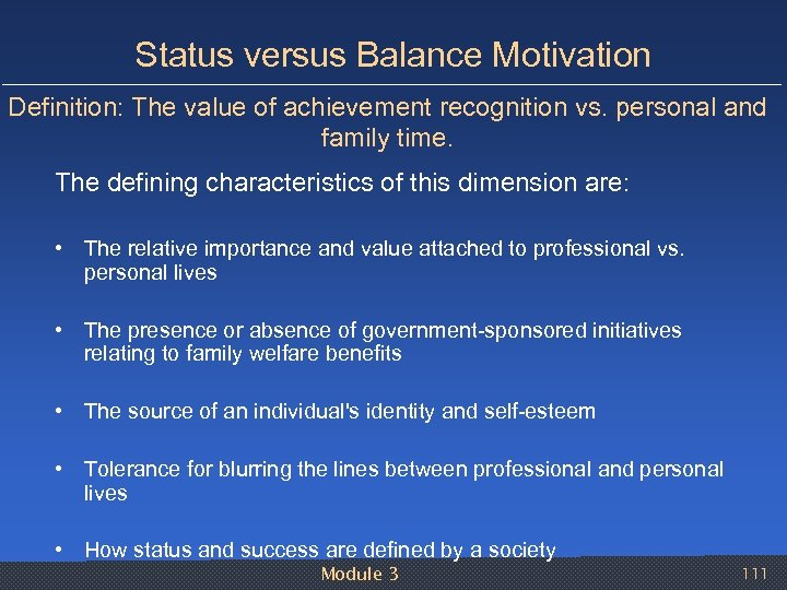 Status versus Balance Motivation Definition: The value of achievement recognition vs. personal and family