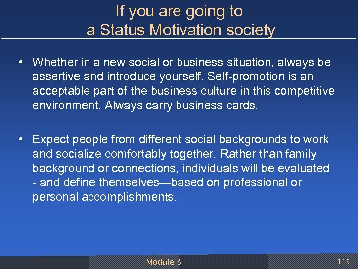 If you are going to a Status Motivation society • Whether in a new