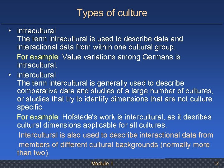 Types of culture • intracultural The term intracultural is used to describe data and