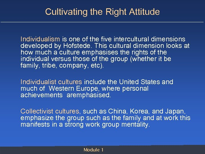 Cultivating the Right Attitude Individualism is one of the five intercultural dimensions developed by