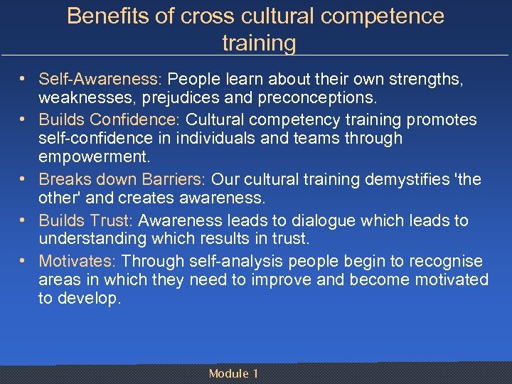 Benefits of cross cultural competence training • Self Awareness: People learn about their own