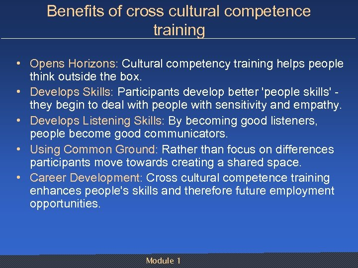 Benefits of cross cultural competence training • Opens Horizons: Cultural competency training helps people