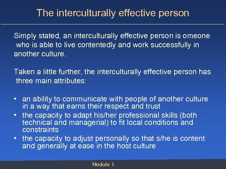The interculturally effective person Simply stated, an interculturally effective person is omeone who is