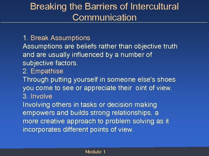 Breaking the Barriers of Intercultural Communication 1. Break Assumptions are beliefs rather than objective