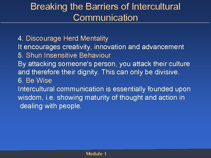 Breaking the Barriers of Intercultural Communication 4. Discourage Herd Mentality It encourages creativity, innovation