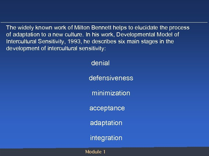 The widely known work of Milton Bennett helps to elucidate the process of adaptation