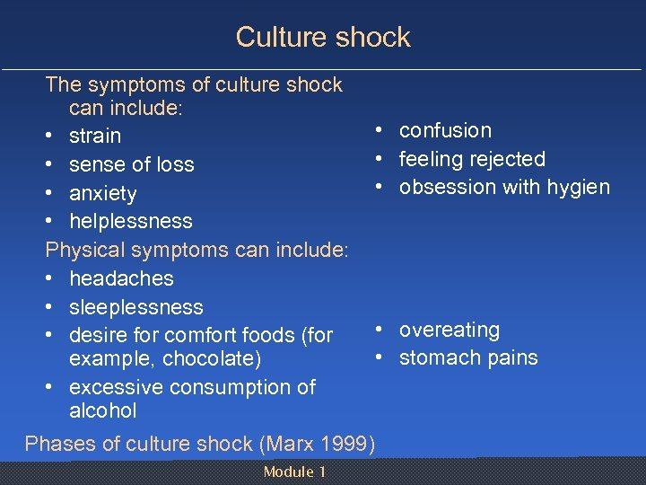 Culture shock The symptoms of culture shock can include: • strain • sense of