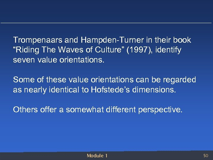 "Trompenaars and Hampden Turner in their book ""Riding The Waves of Culture"" (1997), identify"