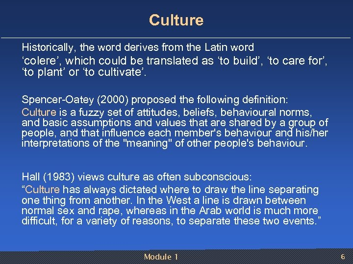 Culture Historically, the word derives from the Latin word 'colere', which could be translated