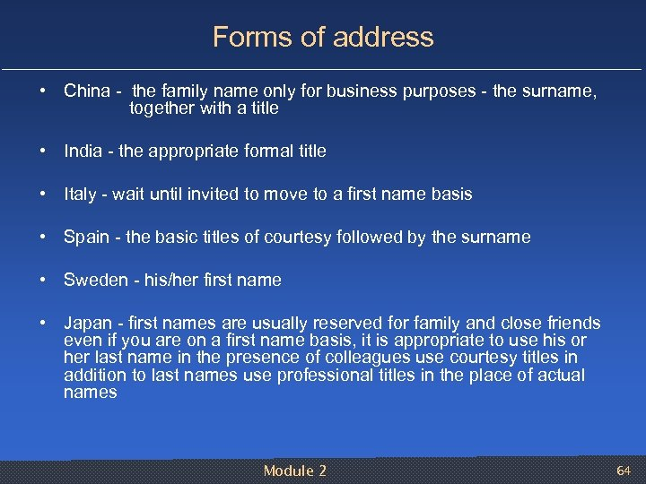 Forms of address • China the family name only for business purposes the surname,