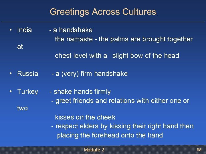 Greetings Across Cultures • India a handshake the namaste the palms are brought together